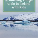 10 Amazing things to do in Iceland with Kids