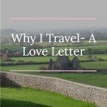 Why I travel, set against the stonewalls of Ireland