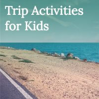 60+ Fun Road Trip Activities for Kids!