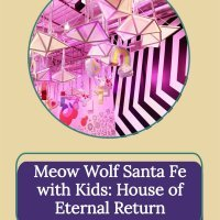 Meow Wolf in Santa Fe with Kids